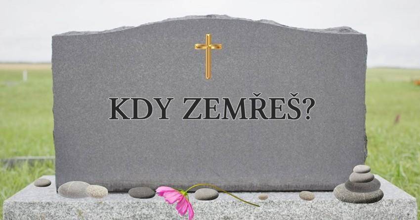 Kdy zemřeš?