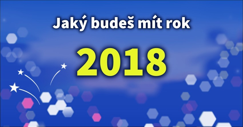 Jaký budeš mít rok 2018?