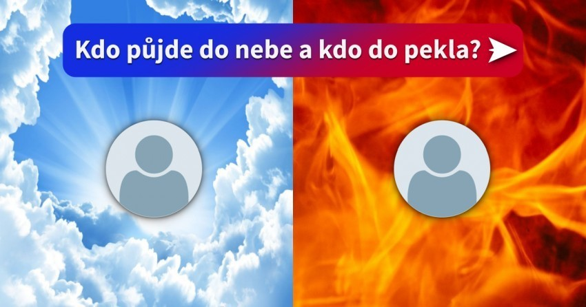 Kdo půjde do nebe a kdo do pekla?